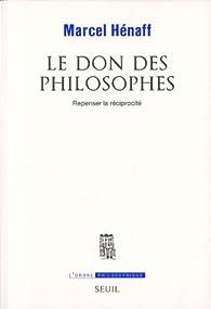 Le don des philosophes : Repenser la réciprocité par Marcel Hénaff
