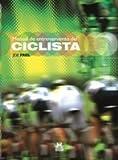 Manual del entrenamiento del ciclista (Deportes)