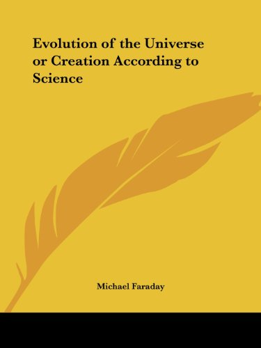 Evolution of the Universe or Creation According to Science [Faraday, Michael] (Tapa Blanda)