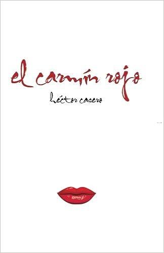 El carmin rojo (Spanish Edition): Héctor Casero: 9781500930851: Amazon.com: Books