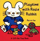 Playtime for Rosie Rabbit, Patrick Yee, 0689807171