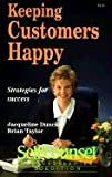 Keeping Customers Happy, Jacqueline Dunckel, 0889087903