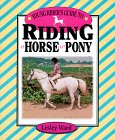 Young Rider's Guide to Riding a Horse or Pony, Lesley Ward, 0876059280