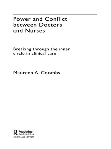 Power and Conflict Between Doctors and Nurses: Breaking Through the Inner Circle in Clinical Care Pdf