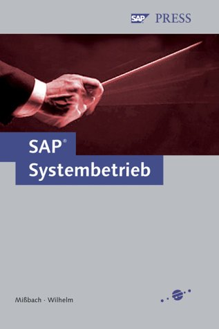 SAP-Systembetrieb: Standard Operation Environment für mySAP- und R/3 Enterprise-Systeme (SAP PRESS)