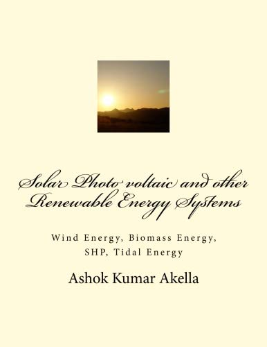 - Solar Photo voltaic and other Renewable Energy Systems (Series) (Volume 1)