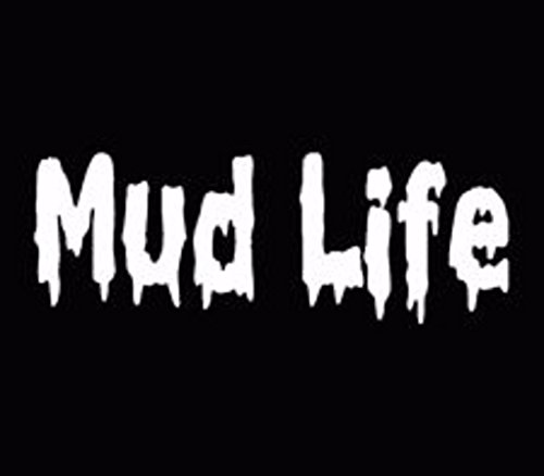 Mud Life Decal | Mudding Decal | White | 5.5 X 2 In Decal | (Mud Decal)