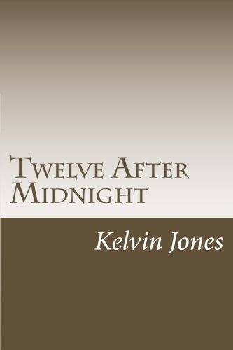 Twelve After Midnight: Twelve Stories Of Terror And The Supernatural