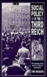 Social Policy in the Third Reich : The Working Class and the 'National Community', 1918-1939, Mason, Tim, 085496410X