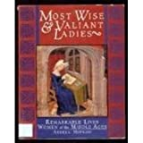 img - for Most Wise & Valiant Ladies book / textbook / text book