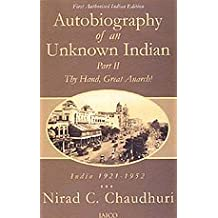 Autobiography of an Unknown Indian Part II : India 1921 - 1952 Thy Hand, Great Anarch