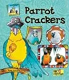 img - for Parrot Crackers (Sandcastle: Fact & Fiction (Hardcover)) book / textbook / text book