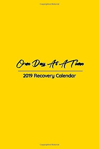 One Day at a Time 2019 Recovery Calendar: Shocking Yellow Sobriety Oriented Pocket Planner is Perfect to Focus on Gratitude All Year! (Yellow Recovery Pocket Planner) by Serenity Press
