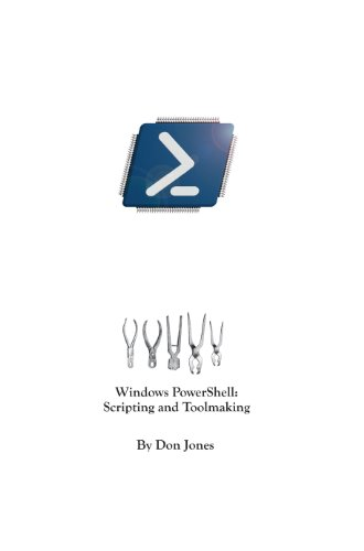 Windows PowerShell Scripting and Toolmaking by Don Jones, Publisher : Concentrated Technology and Interface Technical Training