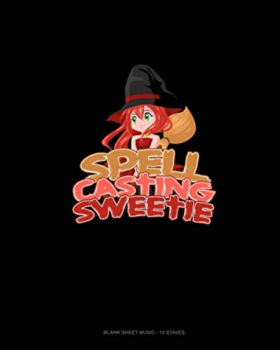 Spell Casting Sweetie: Blank Sheet Music - 12 Staves -