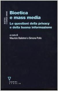Bioetica e mass media. Le questioni della privacy e della buona ...
