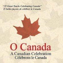 Price comparison product image O Canada - A Canadian Celebration: 15 Great Tracks Celebrating Canada