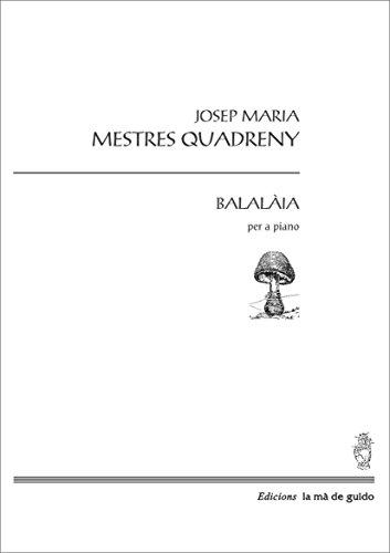 Descargar Libro Balalàia: Per A Piano Josep Mª Mestres Quadreny