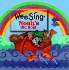 Noah's Big Boat (Wee Sing Bible Songs & Stories)