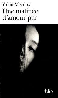 Une matinée d'amour pur : nouvelles choisies, Mishima, Yukio