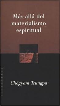 Mas Alla del Materialismo Espiritual (Spanish Edition)