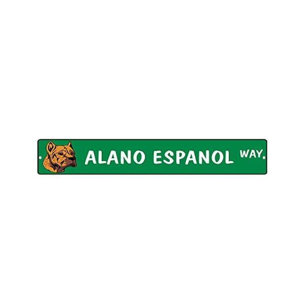 """Aluminum Metal Street Sign Alano Espanol Dog Way Decorative Address Sign 18""""x4"""" 1"""