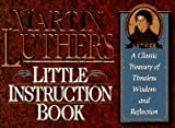 Martin Luther's Little Instruction Book, Honor Books Publishing Staff, 1562920391