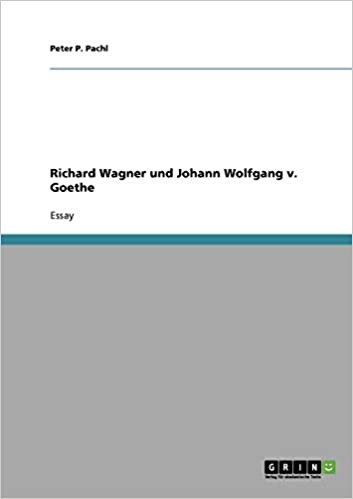 Richard Wagner Und Johann Wolfgang V Goethe German Edition