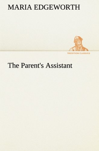The Parent's Assistant (TREDITION CLASSICS) PDF