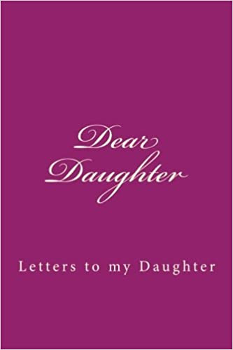 dear daughter letters to my daughter journals for the soul 9781539724728 amazoncom books