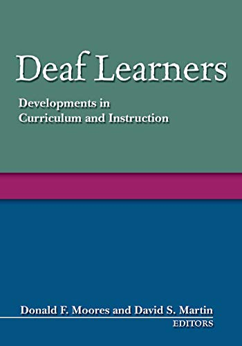 Deaf Learners: Developments in Curriculum and Instruction