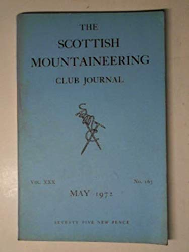 The Scottish Mountaineering Club journal Vol. XXX, no. 163, May 1972