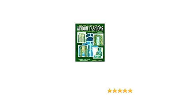 The Encyclopedia Of Window Fashions By Charles Randall 1992 12 03