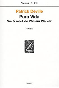 Pura Vida : Vie et mort de William Walker par Deville
