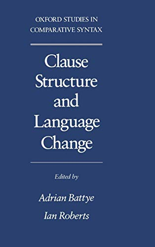 Clause Structure and Language Change (Oxford Studies in Comparative Syntax) by Oxford University Press