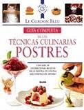 Guia Completa de las Tecnicas Culinarias, Le Cordon Bleu Staff and Le Cordon Bleu, 8489396450