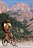 Traumtouren Transalp. Die schönsten Alpenüberquerungen mit dem Mountainbike. Buch plus CD-Rom.