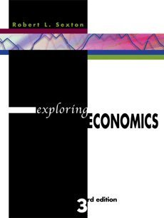 Exploring Economics (with Xtra! CD-ROM, InfoTrac, and Student Workbook 2nd Printing)