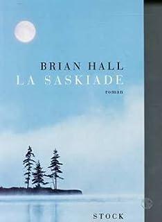 La Saskiade : roman, Hall, Brian