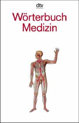 Wörterbuch Medizin: Über 22000 Begriffe von A bis Z aus allen medizinischen Gebieten