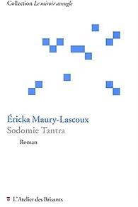 Sodomie Tantra par Ericka Maury-Lascoux
