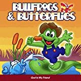 Bullfrogs & Butterflies 4-CD Set