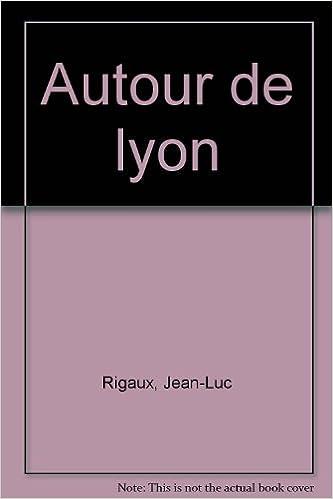 Téléchargement Autour de Lyon epub, pdf