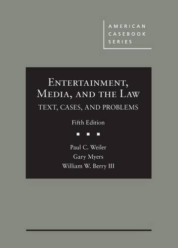 Entertainment, Media, and the Law: Text, Cases, and Problems (American Casebook Series) by West Academic Publishing