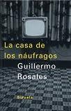 Casa De Los Naufragos (Spanish Edition)