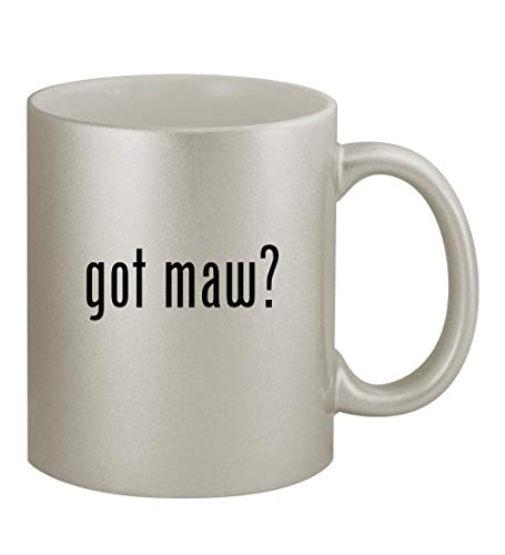 got maw? - 11oz Silver Coffee Mug Cup, ()
