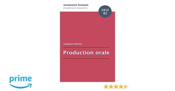 Amazon.com: Production orale DELF B2 (French Edition) (9781973409403): Stéphane Wattier: Books