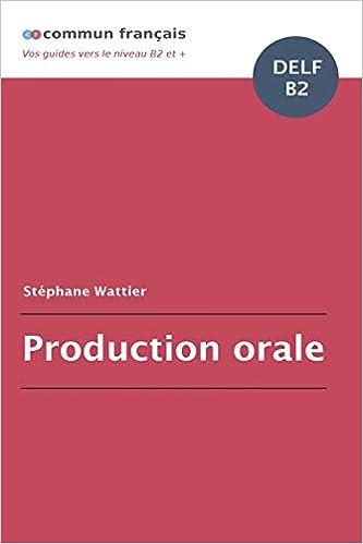 Production Orale Delf B2 por Stéphane Wattier