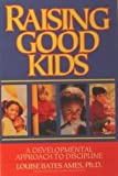 Raising Good Kids, Louise Bates Ames, 0440507065