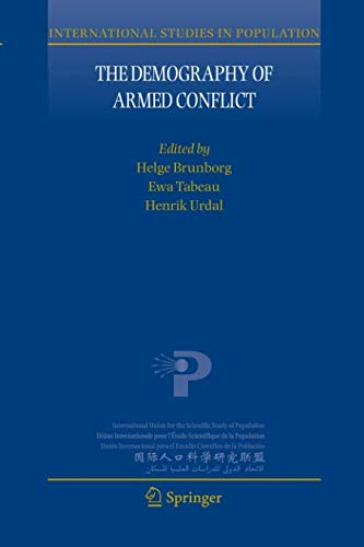 The Demography of Armed Conflict (International Studies in Population)